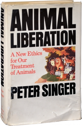 Animal Liberation: A New Ethics for Our Treatment of Animals (First Edition). Peter Singer
