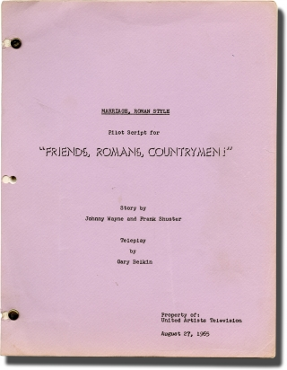 Friends, Romans, Countrymen: Marriage, Roman Style (Original screenplay for a television pilot)....