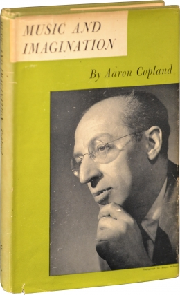 Music and Imagination (First Edition). Aaron Copland