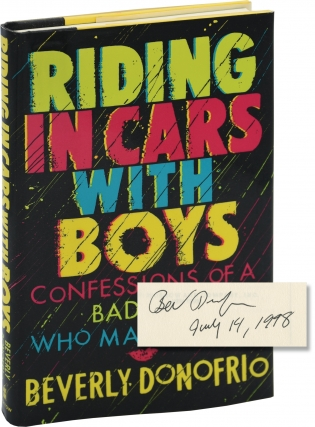 Riding in Cars With Boys (First Edition, inscribed to author Chris Offutt). Beverly Donofrio