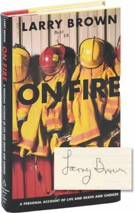 On Fire: A Personal Account of Live and Death and Choices (First Edition, inscribed to author...