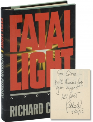 Fatal Light (First Edition, inscribed to author Chris Offutt). Richard Currey