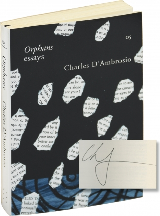 Orphans: essays (First Edition, inscribed to author Chris Offutt). Charles D'Ambrosio