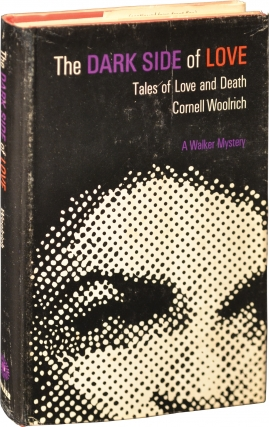 The Dark Side of Love (First Edition). Cornell Woolrich.