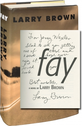 Fay (First Edition, inscribed to producer Jerry Wexler). Larry Brown