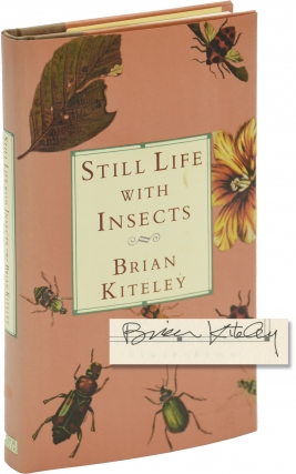 Still Life With Insects (First Edition, inscribed to author Chris Offutt). Brian Kiteley