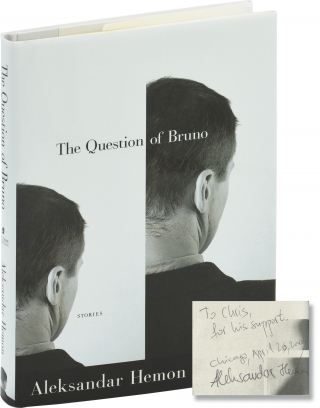 The Question of Bruno (First Edition, inscribed to author Chris Offutt). Aleksandar Hemon