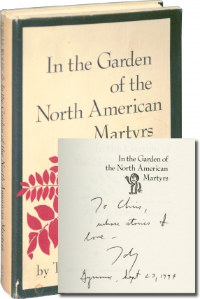 In the Garden of the North American Martyrs (First Edition, first issue, inscribed to fellow...