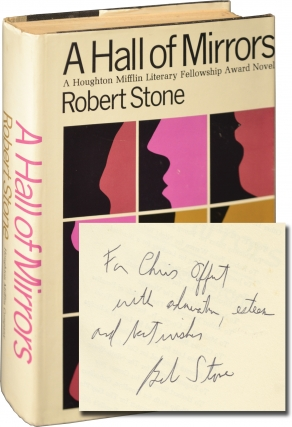 A Hall of Mirrors (First Edition, inscribed to fellow author Chris Offutt). Robert Stone.