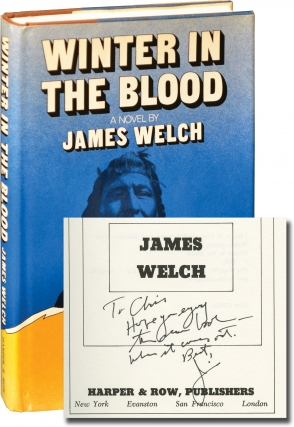 Winter in the Blood (First Edition, inscribed to fellow author Chris Offutt). James Welch