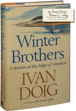 Winter Brothers: A Season at the Edge of America (First Edition, inscribed to fellow author Chris...