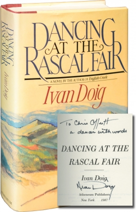 Dancing at the Rascal Fair (First Edition, inscribed to fellow author Chris Offutt). Ivan Doig