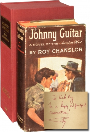 Johnny Guitar (First Edition, Inscribed to Nicholas Ray). Roy Chanslor.