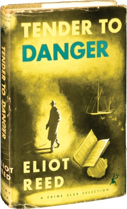 Tender to Danger (First Edition). Eric Ambler, Charles Rodda, Eliot Reed.