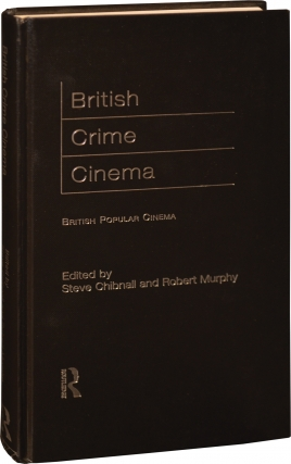 British Crime Cinema (First Edition, hardcover). Steve Chibnail, Robert Murphy