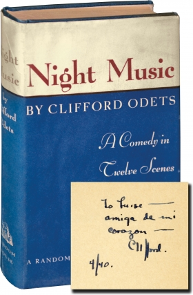 Night Music: A Comedy in Twelve Scenes (First Edition, inscribed Odets to his wife, actress Luise...