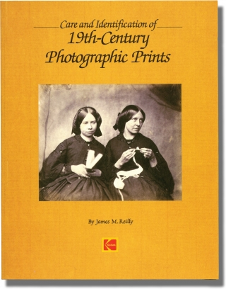 Care and Identification of 19th-Century Photographic Prints (2009 Edition, signed by the author)....