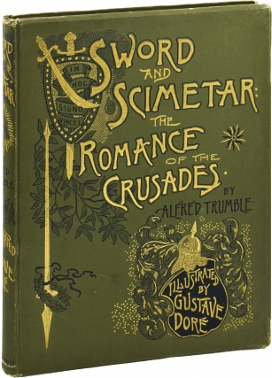 Sword and Scimetar [Scimitar]: The Romance of the Crusades (First Edition). Alfred Trumble,...