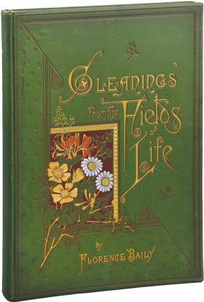 Gleanings from the Fields of Life (First Edition). Florence Baily