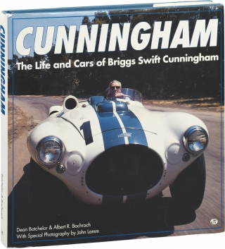 Cunningham: The Life and Cars of Briggs Swift Cunningham (First Edition). Dean Batchelor, Albert...