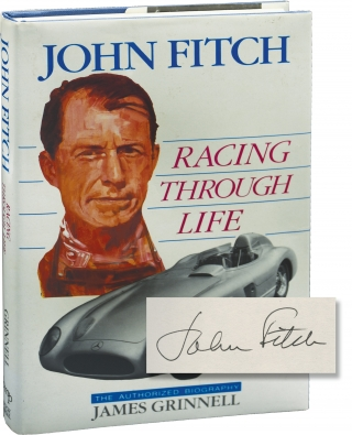 John Fitch: Racing Through Life (Signed First Edition). James Grinnell