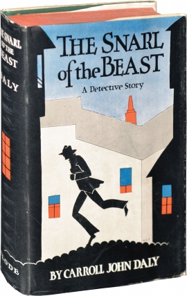 Snarl of the Beast (First Edition). Carroll John Daly