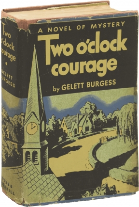 Two O'Clock Courage (First Edition). Gelett Burgess