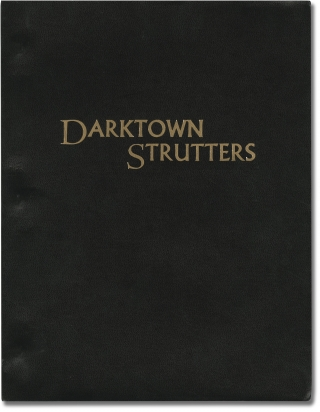 Darktown Strutters (Original screenplay for the 1975 film). William Witney, George Armitage,...