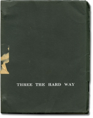 Three The Hard Way (Original screenplay for the 1974 film). Gordon Parks Jr., Jerrold L. Ludwig...