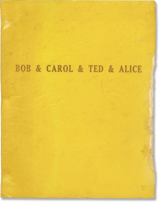 Bob and Carol and Ted and Alice (Original screenplay for the 1969 film). Paul Mazursky, Larry...