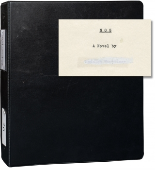 Nog (Original first draft manuscript and archive for the 1968 novel). Rudy Wurlitzer