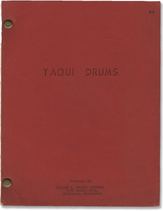 Yaqui Drums (Original screenplay for the 1956 film). Jean Yarbrough, Paul Leslie Peil, Jo Pagano...