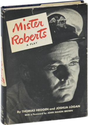Mister Roberts (First Edition). Thomas Heggen, Joshua Logan