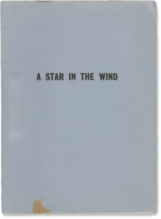 A Star in the Wind (Original screenplay for an unproduced film). Josef Shaftel, Robert Nathan,...