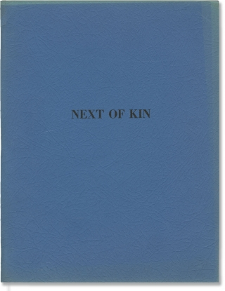 Next of Kin (Original screenplay for an unproduced film). Thomas Rickman, screenwriter
