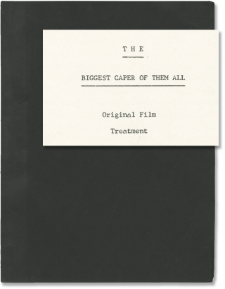 The Biggest Caper Of Them All (Original screenplay for an unproduced film). Josef Shaftel, Paul...