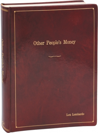 Other People's Money (Original screenplay for the 1991 film, film editor Lou Lombardo's copy)....