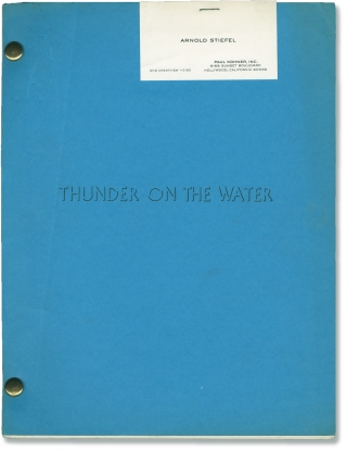 Thunder on the Water (Original screenplay for an unproduced film). Paul A. Helmick, Mike...