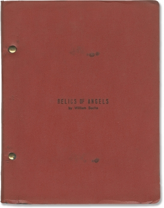 Relics of Angels (Original screenplay for an unproduced film). William Sachs, screenwriter