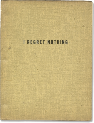I Regret Nothing (Original treatment script for an unproduced film). Ken Englund, screenwriter