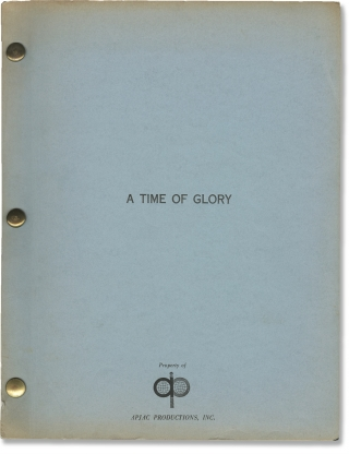 A Time of Glory (Original treatment script for an unproduced film). Charles K. Peck Jr.,...