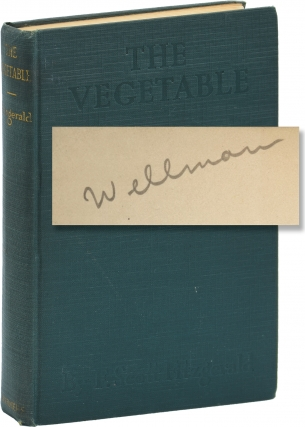 The Vegetable (First Edition, copy belonging to director William Wellman). F. Scott Fitzgerald