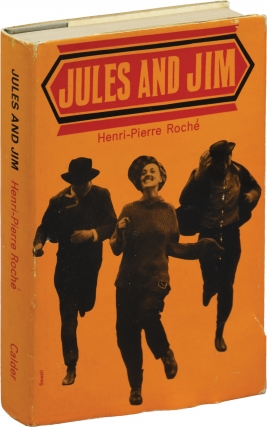 Jules and Jim (First UK Edition). Henri-Pierre Roche, Francois Truffaut, novel, director