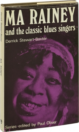 Ma Rainey and the Classic Blues Singers (First UK Edition). Derrick Stewart-Baxter