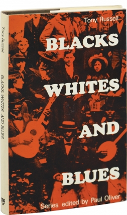 Blacks, Whites, and Blues (First UK Edition). Tony Russell