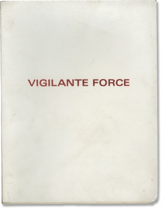 Vigilante Force (Original screenplay for the 1976 film). George Armitage, Jan-Michael Vincent...