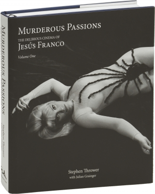 Murderous Passions: The Delirious Cinema of Jesus [Jess] Franco (First Edition, Limited Edition,...