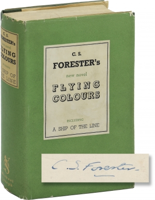 Flying Colours including A Ship of the Line (Signed First Edition). C. S. Forester