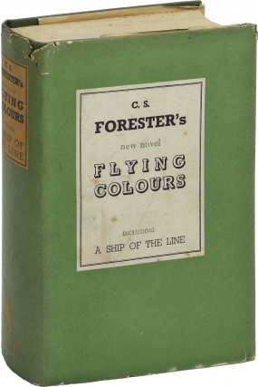 Flying Colours including A Ship of the Line (First Edition). C. S. Forester