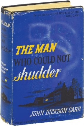 The Man Who Could Not Shudder (First Edition). John Dickson Carr